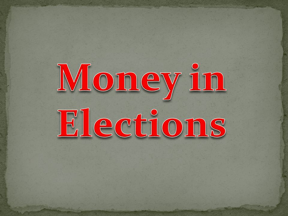 Money in Elections