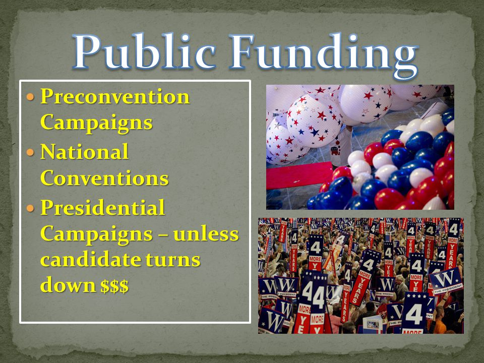 Public Funding Preconvention Campaigns National Conventions