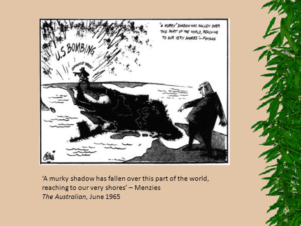 'A murky shadow has fallen over this part of the world, reaching to our very shores' – Menzies