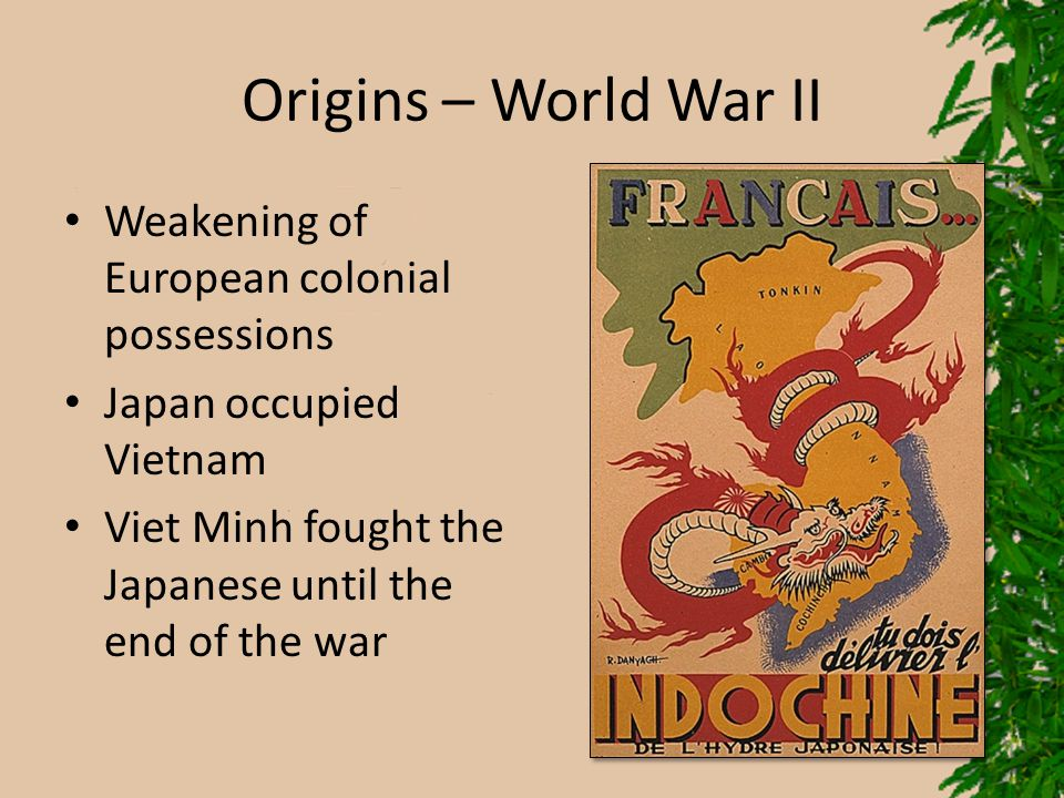 Origins – World War II Weakening of European colonial possessions