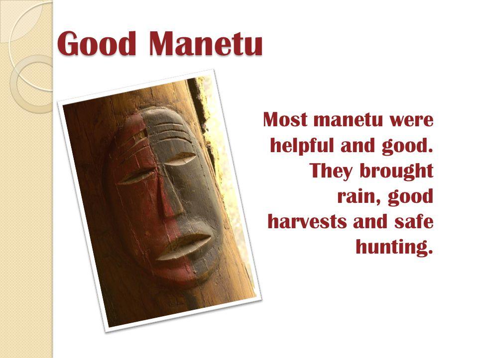 Good Manetu Most manetu were helpful and good.