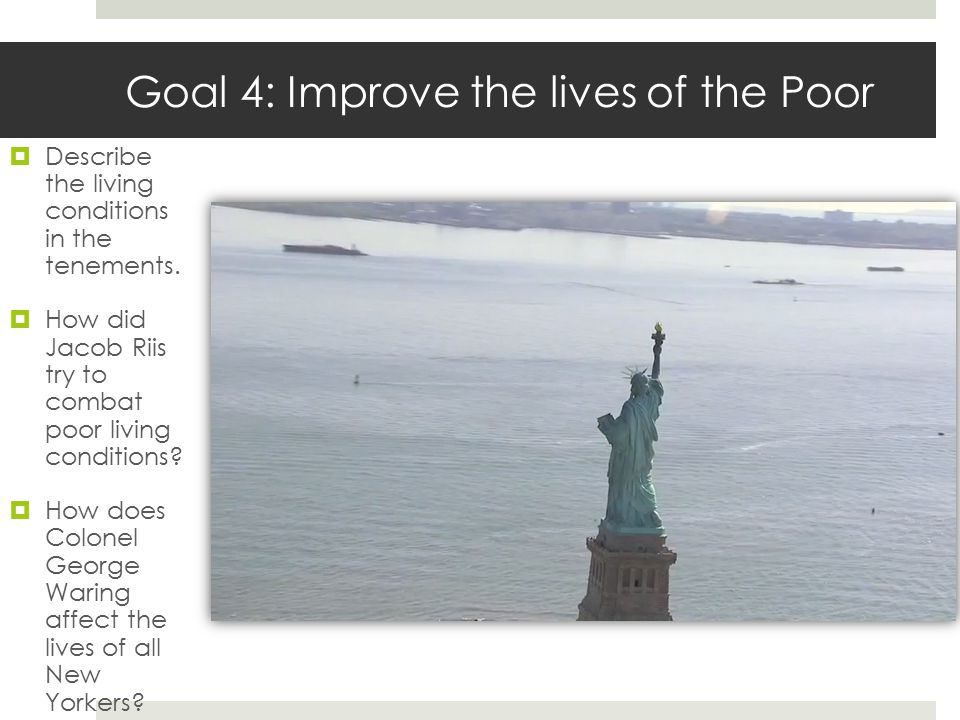Goal 4: Improve the lives of the Poor