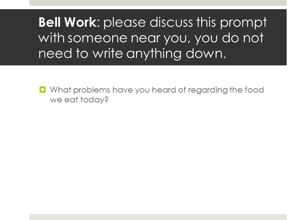 Bell Work: please discuss this prompt with someone near you, you do not need to write anything down.