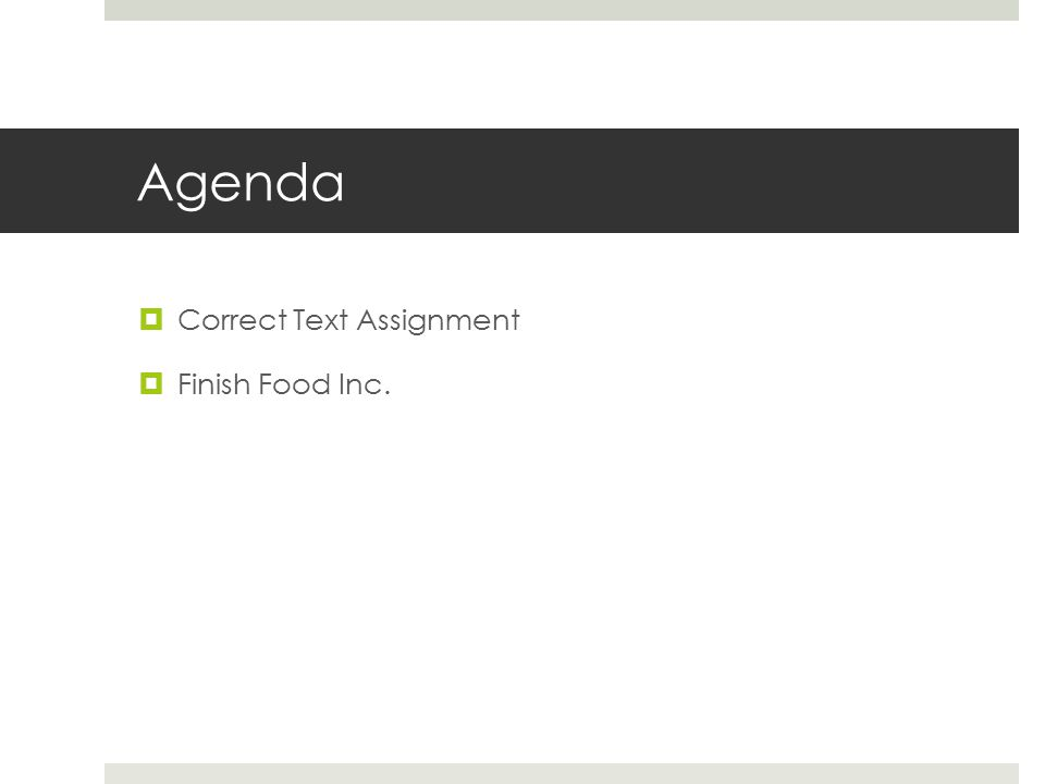 Agenda Correct Text Assignment Finish Food Inc.