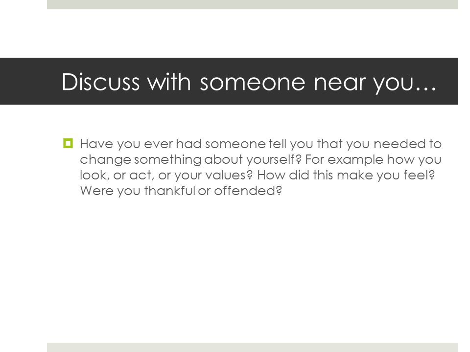 Discuss with someone near you…