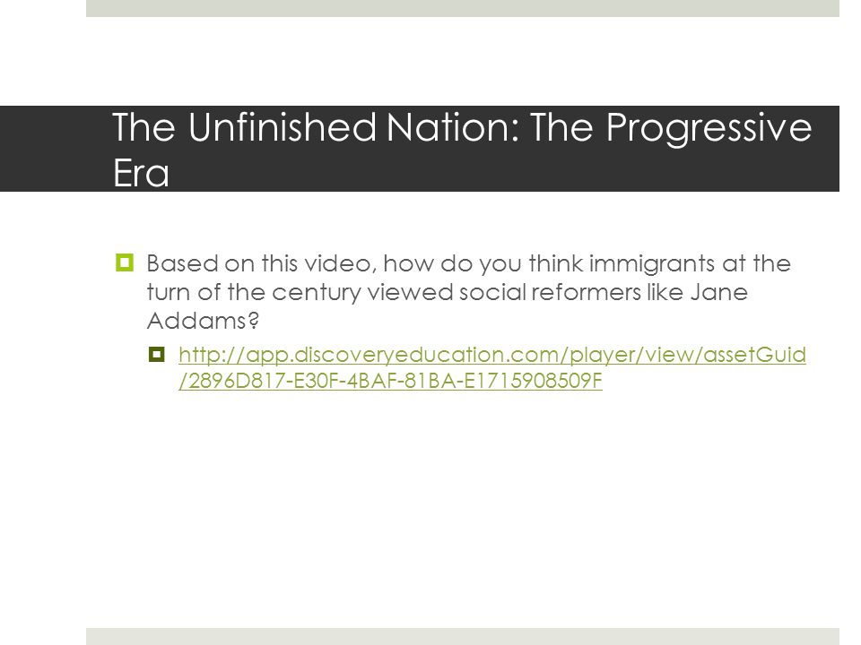 The Unfinished Nation: The Progressive Era