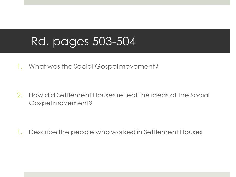 Rd. pages 503-504 What was the Social Gospel movement