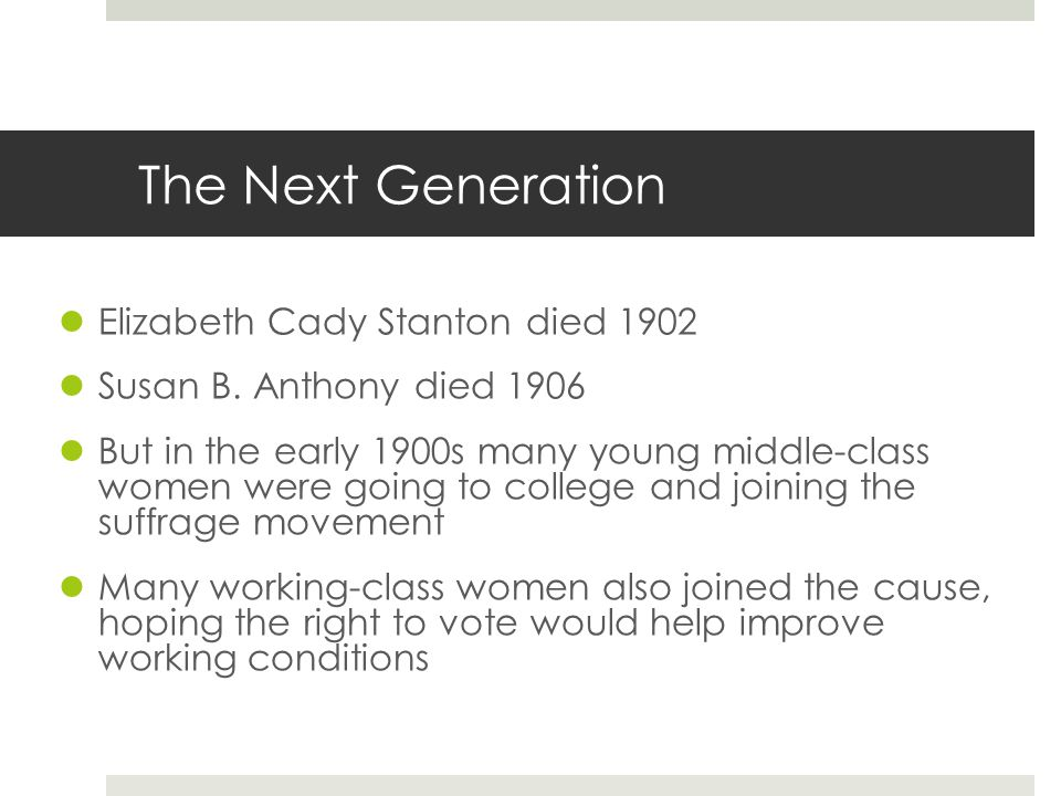The Next Generation Elizabeth Cady Stanton died 1902