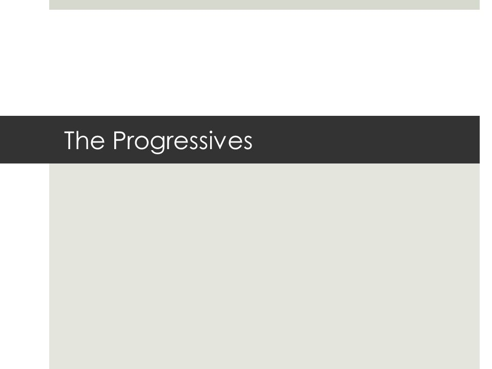 The Progressives