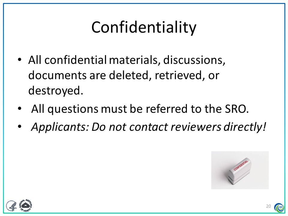 Confidentiality All confidential materials, discussions, documents are deleted, retrieved, or destroyed.
