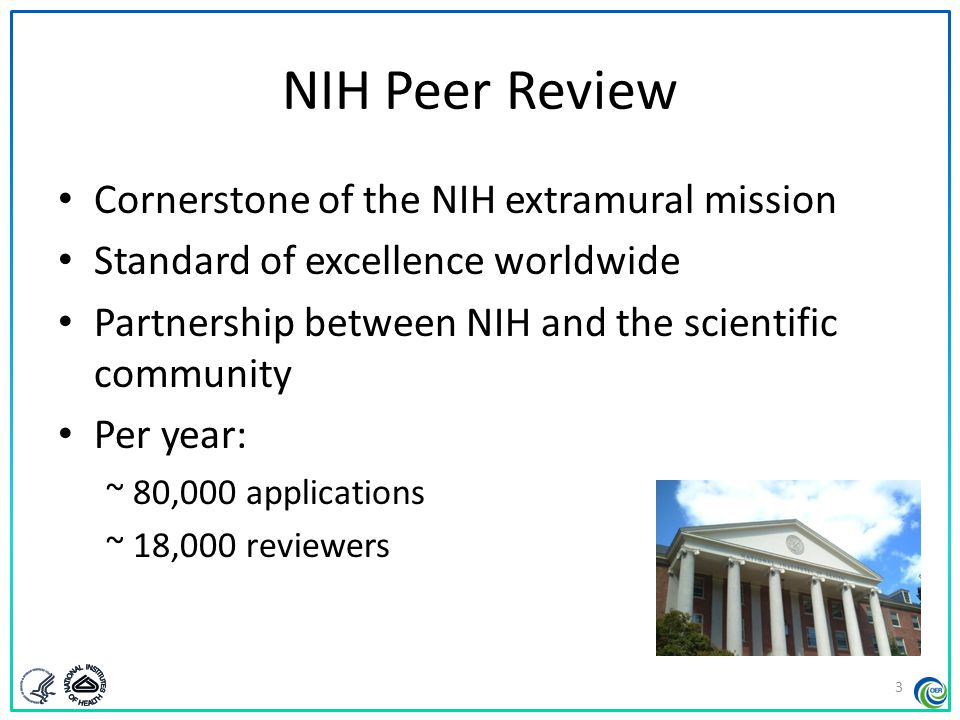NIH Peer Review Cornerstone of the NIH extramural mission
