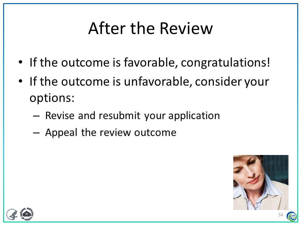 After the Review If the outcome is favorable, congratulations!