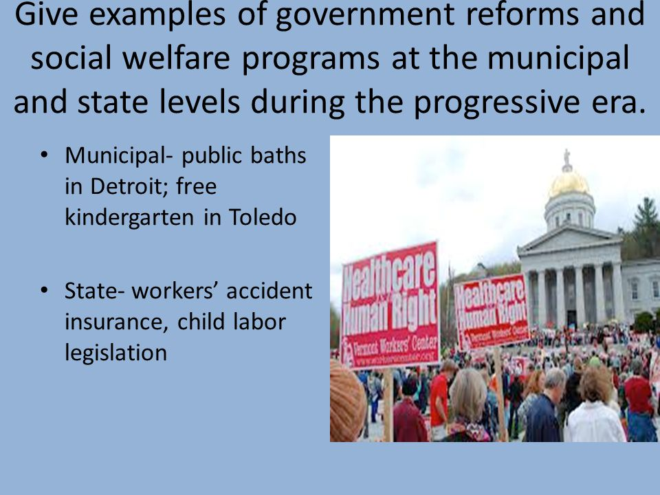 Give examples of government reforms and social welfare programs at the municipal and state levels during the progressive era.