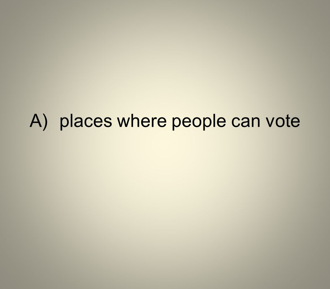 A) places where people can vote