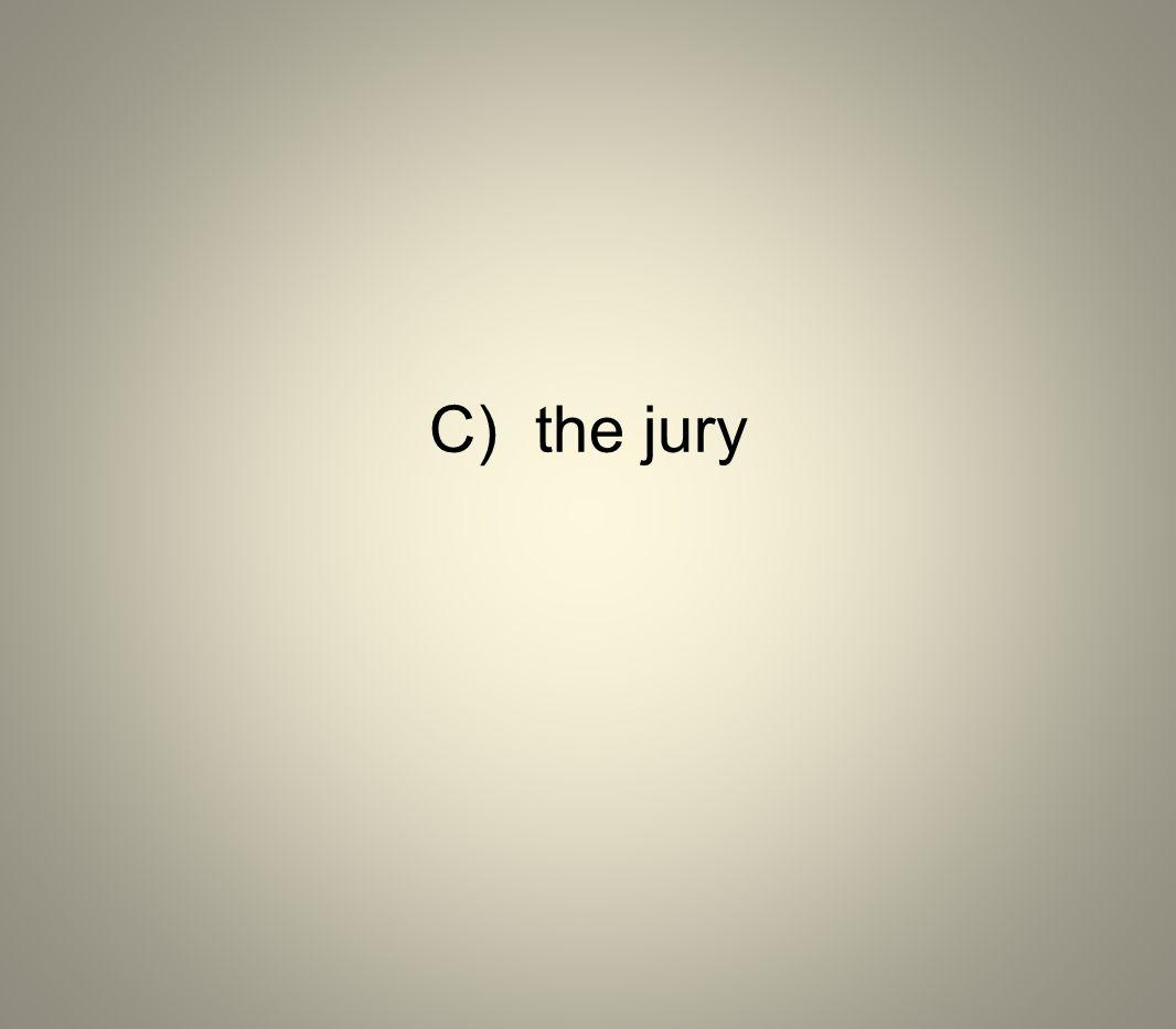 C) the jury
