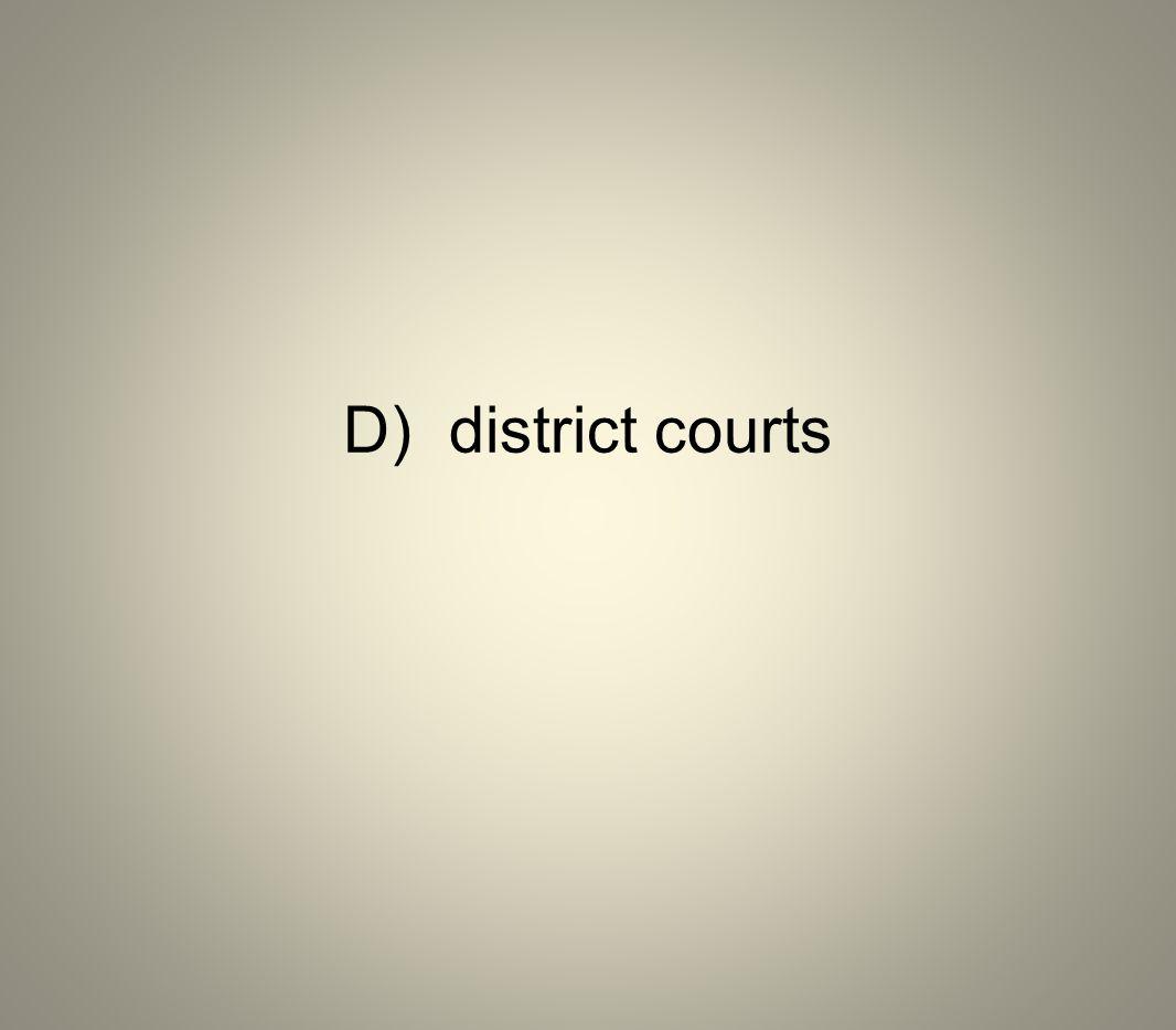 D) district courts