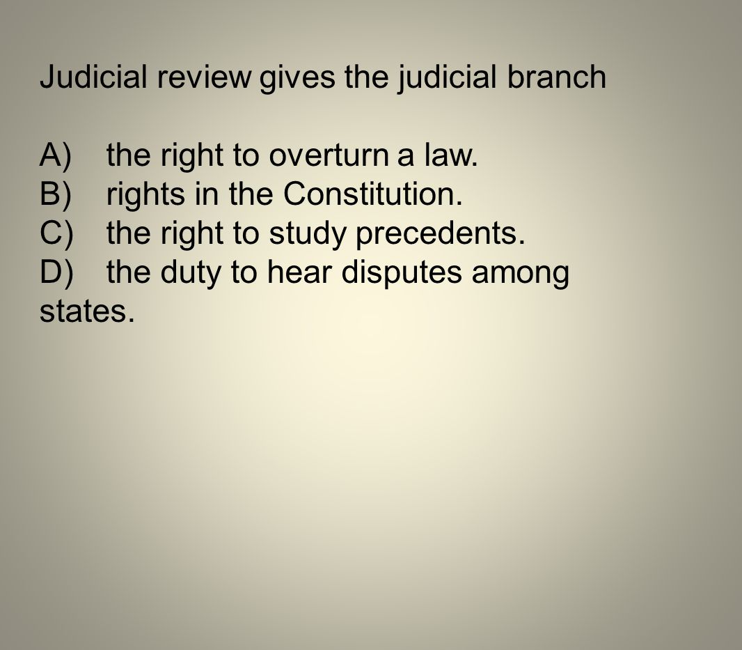 Judicial review gives the judicial branch