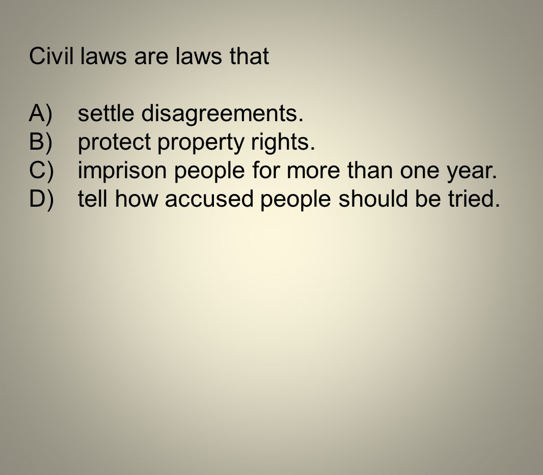 Civil laws are laws that