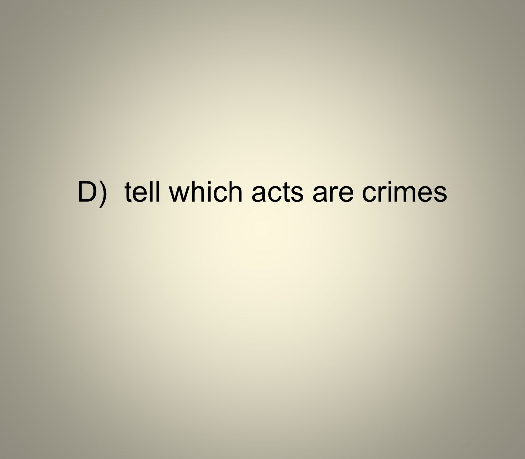 D) tell which acts are crimes