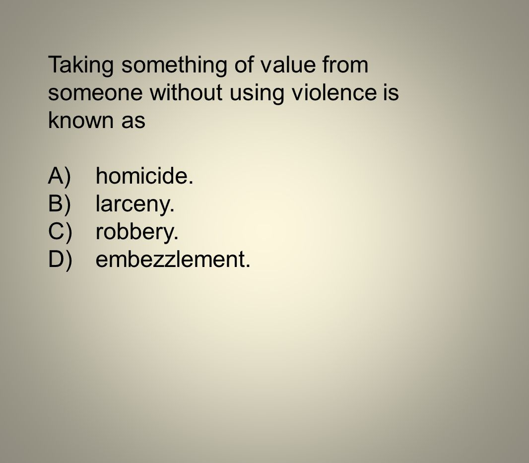 Taking something of value from someone without using violence is known as