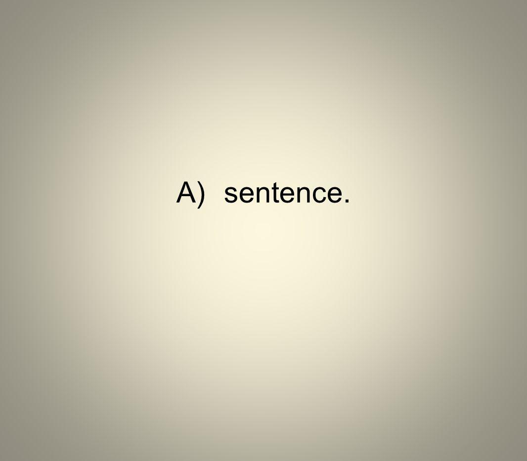 A) sentence.
