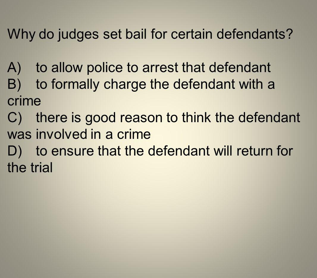 Why do judges set bail for certain defendants