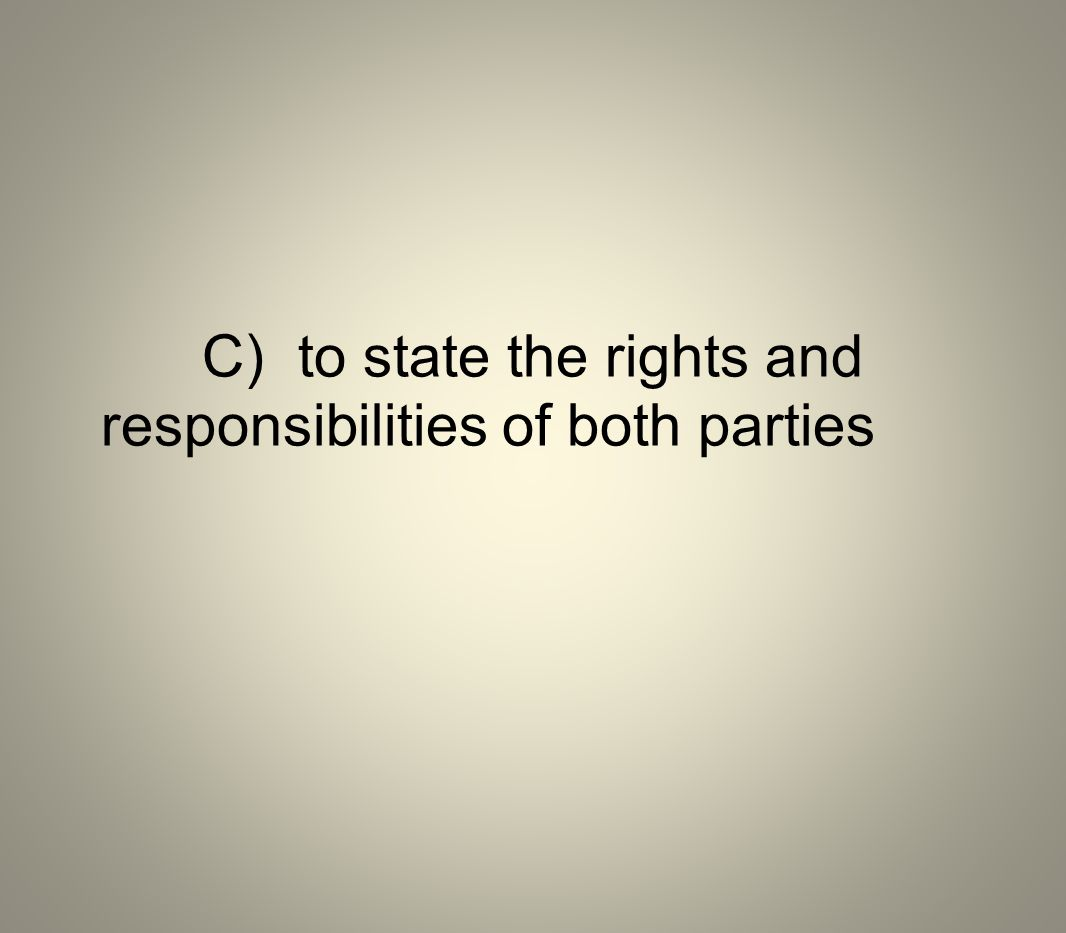 C) to state the rights and responsibilities of both parties