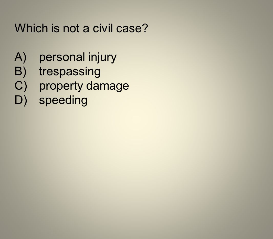Which is not a civil case