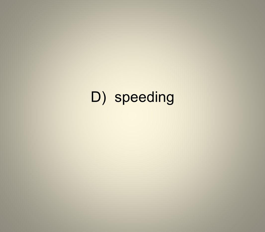 D) speeding