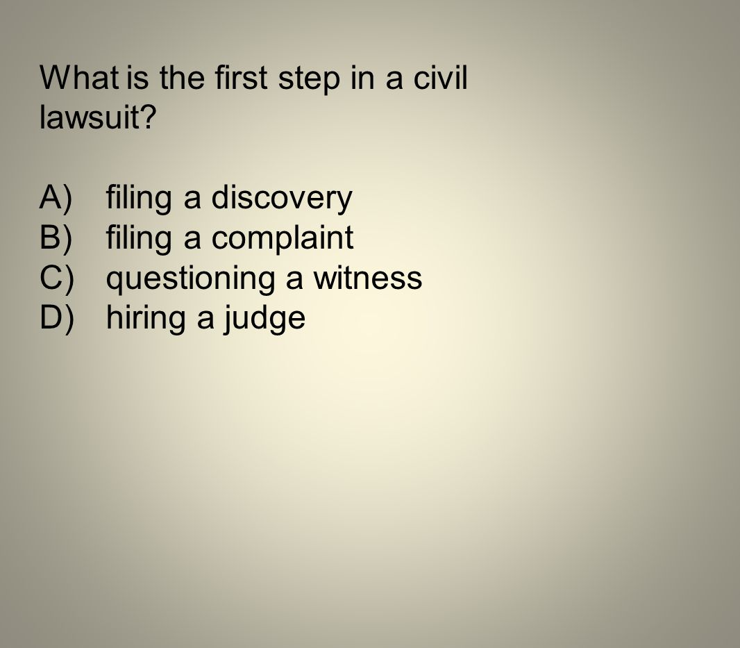 What is the first step in a civil lawsuit