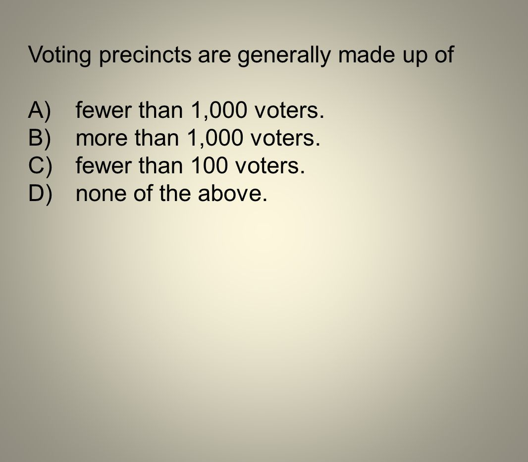 Voting precincts are generally made up of