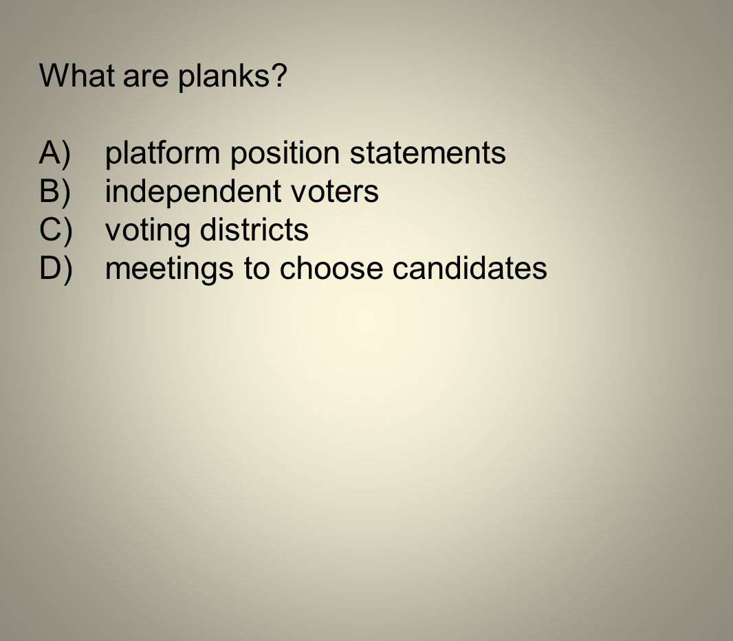 What are planks. A) platform position statements.