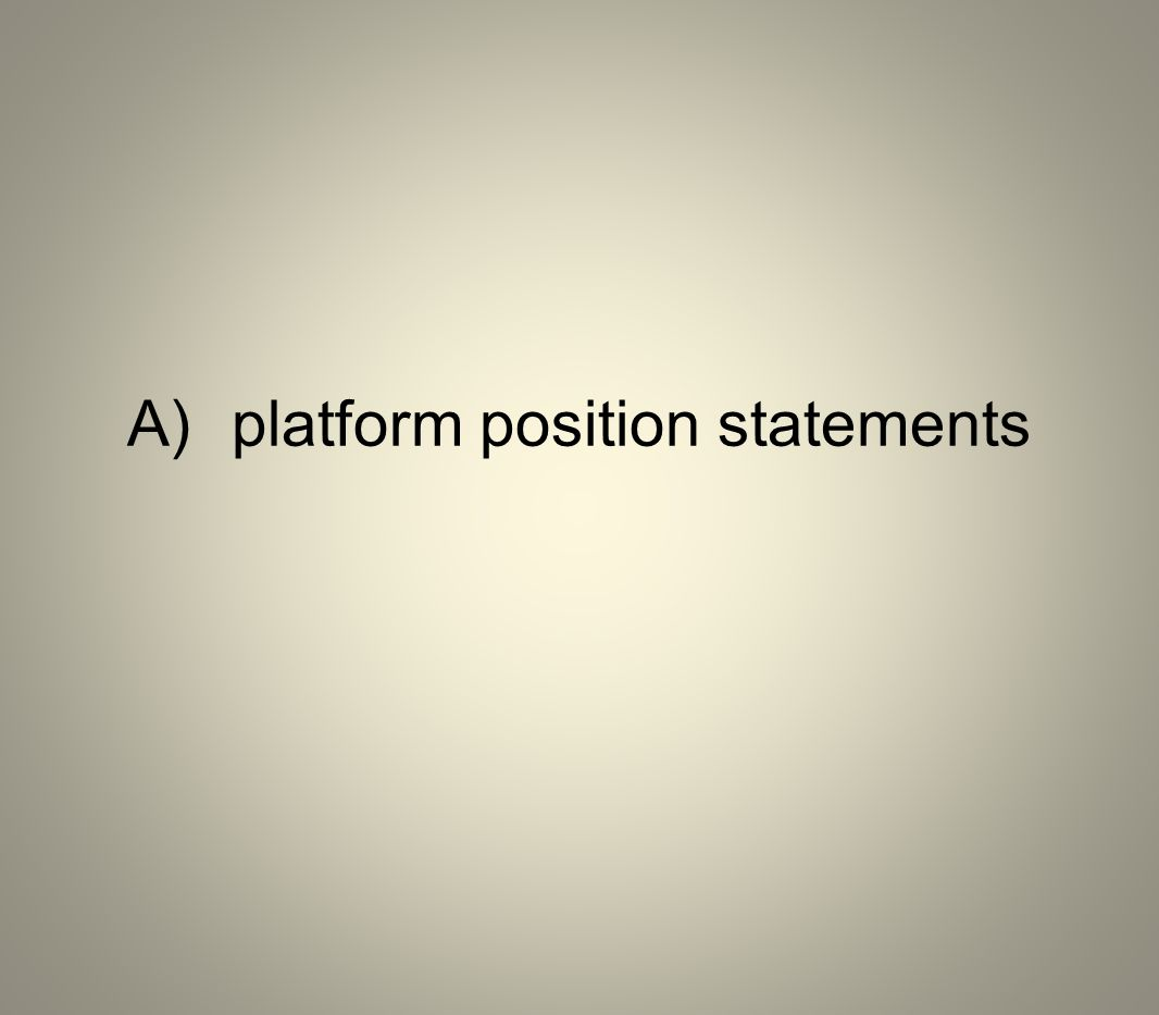 A) platform position statements
