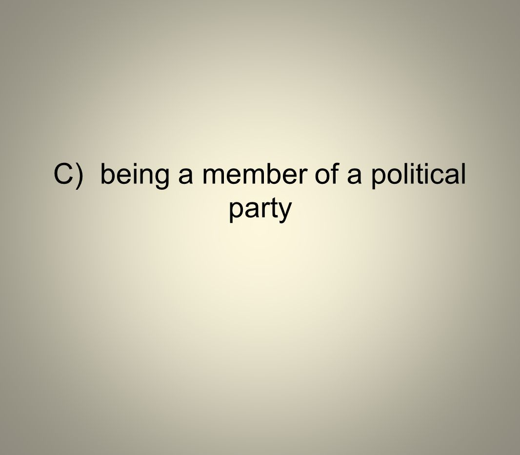 C) being a member of a political party