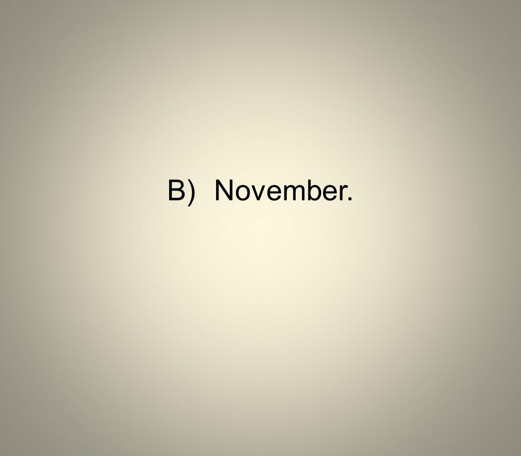 B) November.