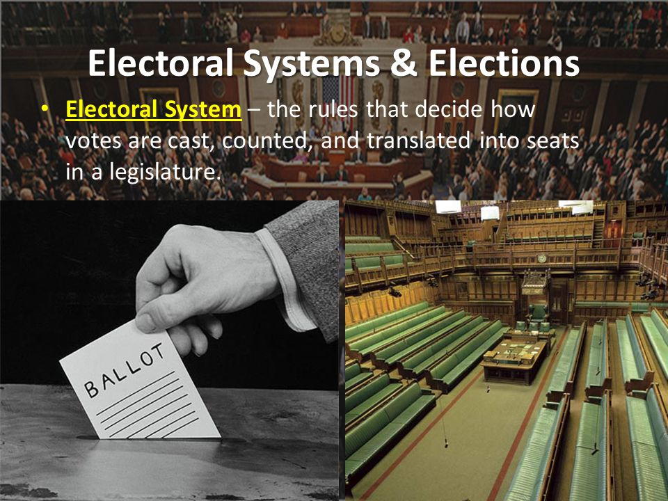 Electoral Systems & Elections
