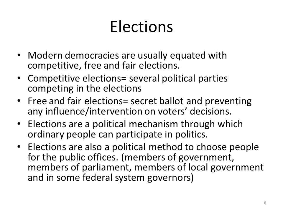 Elections Modern democracies are usually equated with competitive, free and fair elections.