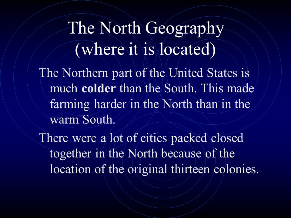 The North Geography (where it is located)
