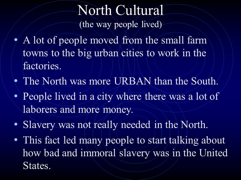 North Cultural (the way people lived)