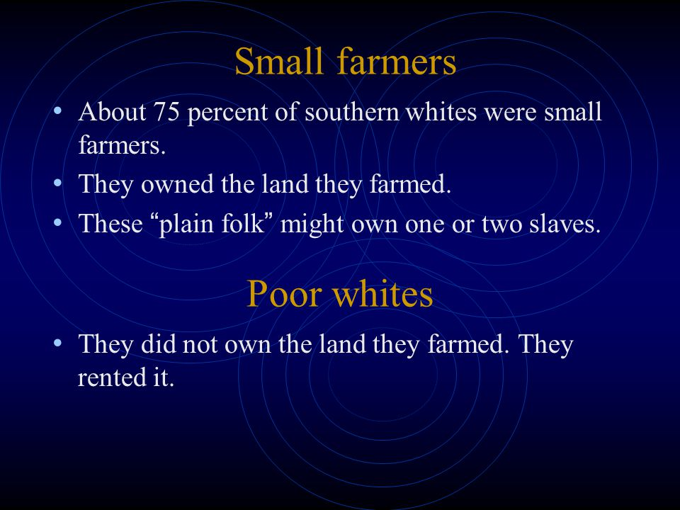 Small farmers Poor whites