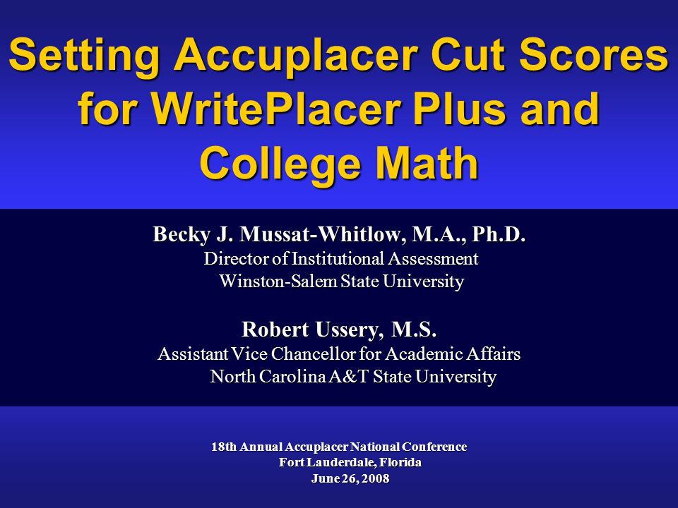 Setting Accuplacer Cut Scores for WritePlacer Plus and College Math