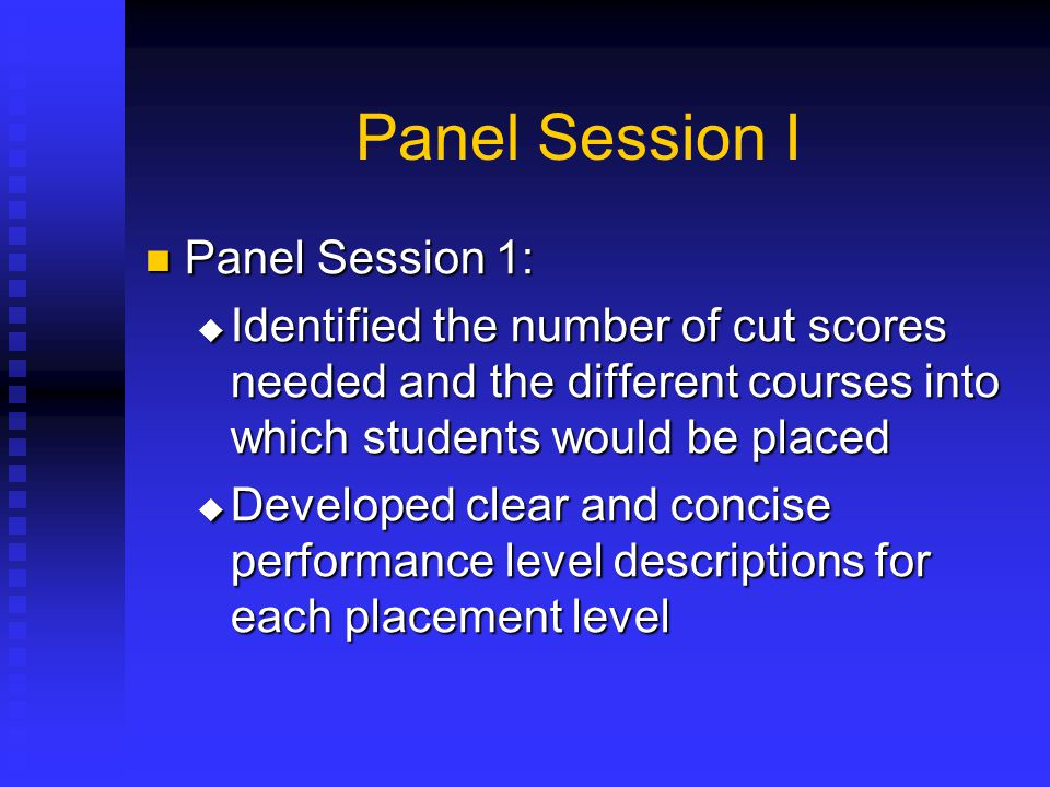 Panel Session I Panel Session 1: