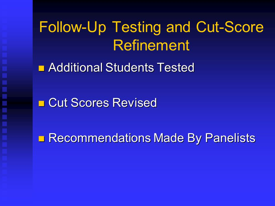 Follow-Up Testing and Cut-Score Refinement
