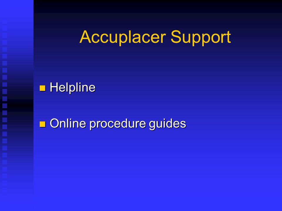Accuplacer Support Helpline Online procedure guides