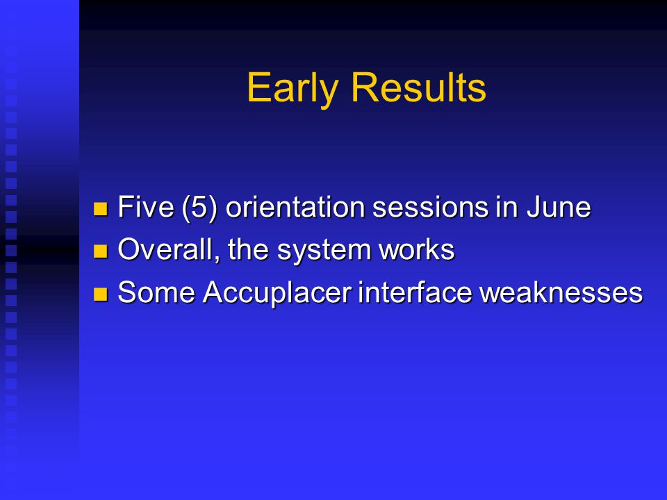 Early Results Five (5) orientation sessions in June
