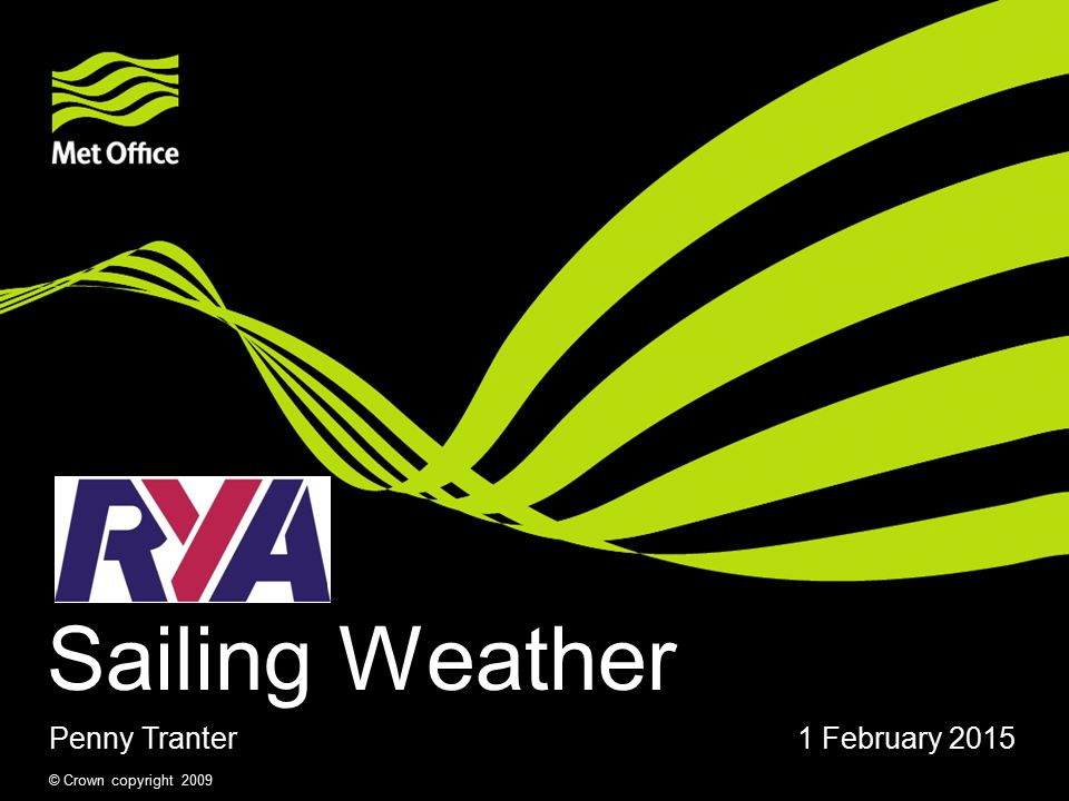 Sailing Weather Penny Tranter 1 February 2015 PowerPoint guidelines.
