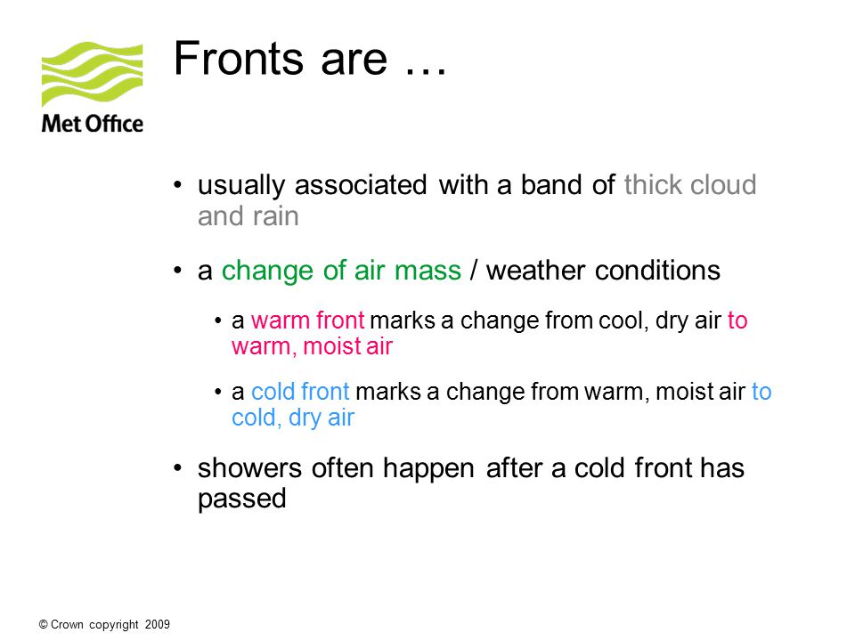 Fronts are … usually associated with a band of thick cloud and rain