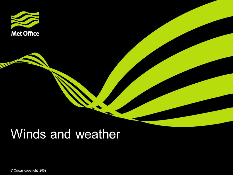 Winds and weather © Crown copyright 2009