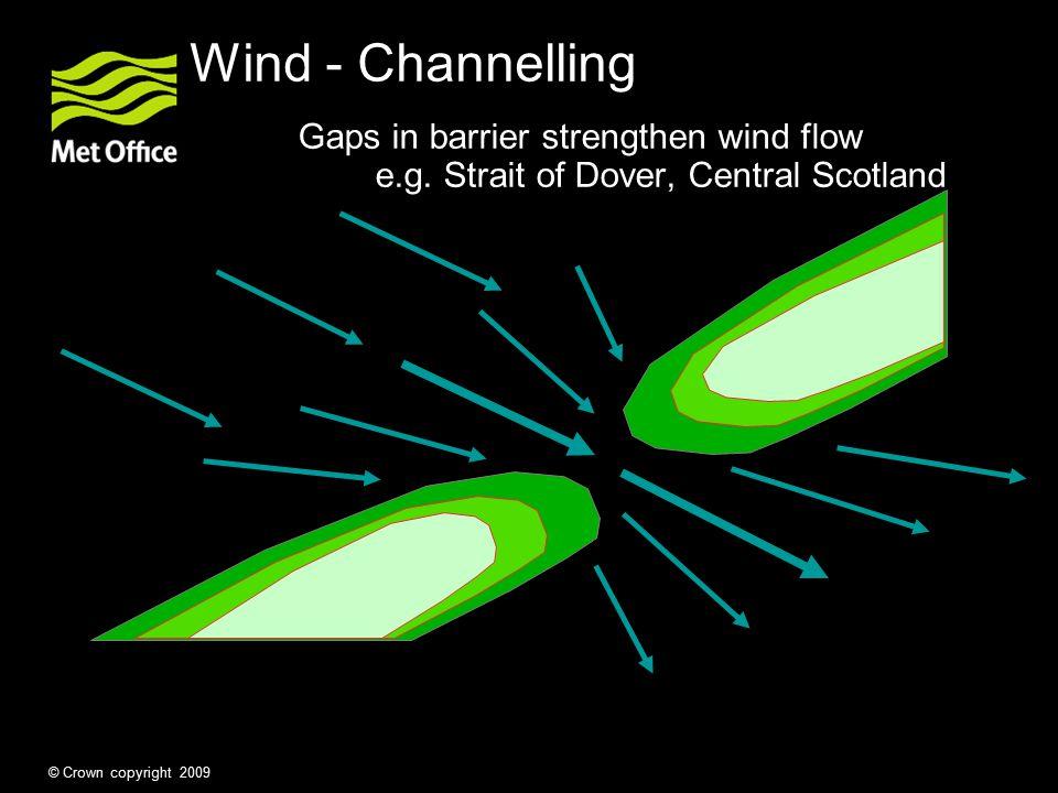 Wind - Channelling Gaps in barrier strengthen wind flow e.g.