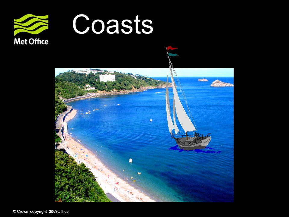 Coasts © Crown copyright Met Office © Crown copyright 2009 48